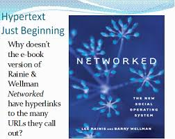 Hypertext Just Beginning: Why doesn't the e-book version of Rainie & Wellman Networked have hyperlinks to the many URLs they call out?